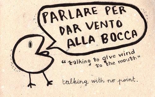 Parlare per dar vento alla bocca