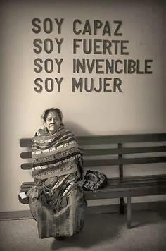 """8 DE MARZO, Día Internacional de la Mujer  """"Soy capaz, soy fuerte, soy invencible. Soy mujer"""""""