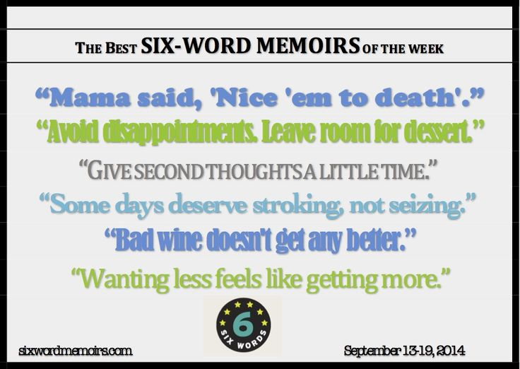 Presenting the best #SixWords from Sept 13th-19th, featuring great advice. http://sixwordmemoirs.com/about/wanting-less-feels-like-getting-more-the-best-six-word-memoirs-of-the-week/
