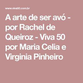 A arte de ser avó - por Rachel de Queiroz - Viva 50 por Maria Celia e Virginia Pinheiro