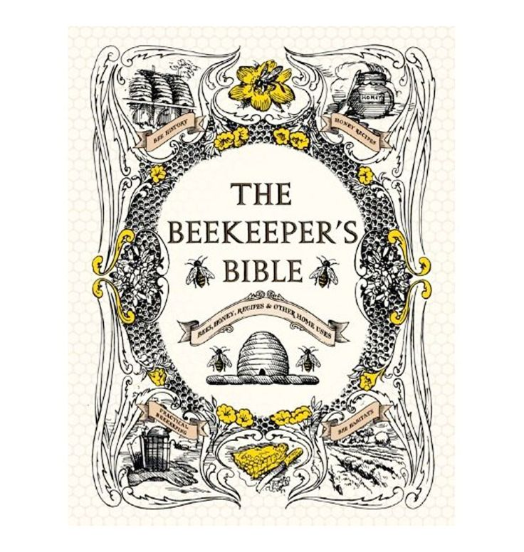 The Beekeeper's Bible: Bees, Honey, Recipes & Other Home Uses, $23