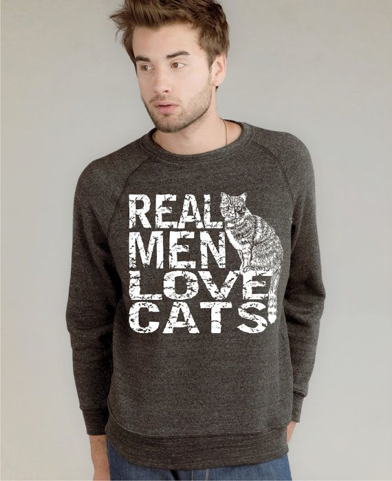 Real Men Love Cats Cat Sweatshirt on Organic Fleece by rctees, $35.00