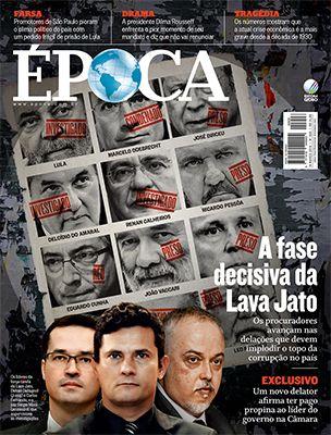 marketing : A fase decisiva da Lava Jato Revista Época 14 de março 2016 Edição 926