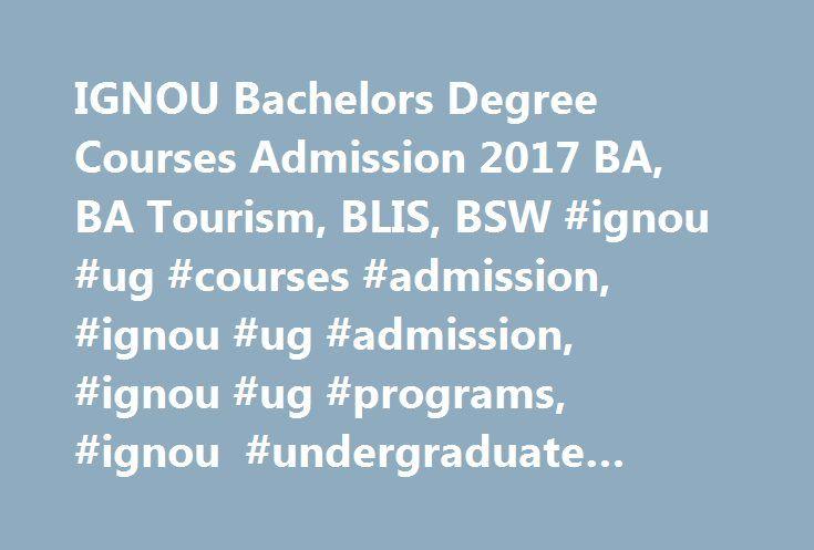 IGNOU Bachelors Degree Courses Admission 2017 BA, BA Tourism, BLIS, BSW #ignou #ug #courses #admission, #ignou #ug #admission, #ignou #ug #programs, #ignou #undergraduate #courses http://malawi.nef2.com/ignou-bachelors-degree-courses-admission-2017-ba-ba-tourism-blis-bsw-ignou-ug-courses-admission-ignou-ug-admission-ignou-ug-programs-ignou-undergraduate-courses/  # IGNOU Bachelors Degree Courses Admission 2017 BA, B.Sc, BA Tourism, B.Com, BLIS, BSW IGNOU Admission Notice 2017 for Bachelors…