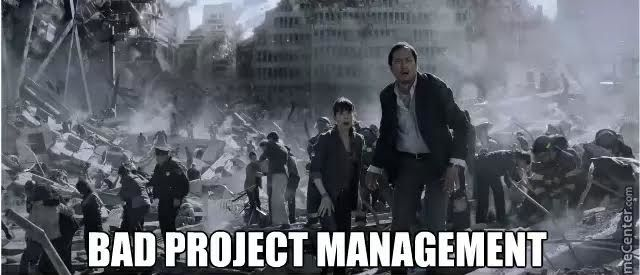 Bad project management is disasterous