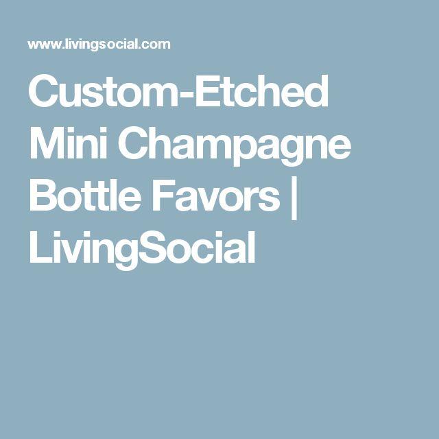 Custom-Etched Mini Champagne Bottle Favors | LivingSocial