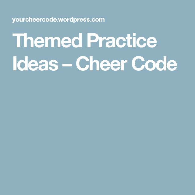 Themed Practice Ideas – Cheer Code