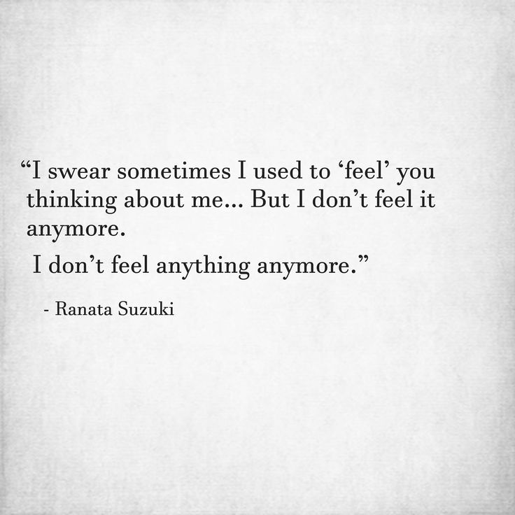 """I swear sometimes I used to 'feel' you thinking about me… But I don't feel it anymore. I don't feel anything anymore."" - Ranata Suzuki * missing you, I miss him, lost, love, relationship, beautiful, words, quotes, story, quote, sad, breakup, broken heart (Divorce Hurts)"