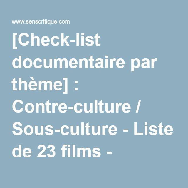 [Check-list documentaire par thème] : Contre-culture / Sous-culture - Liste de 23 films - SensCritique