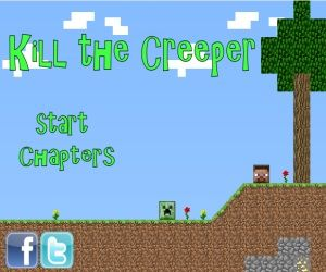Steve needs to have some new ways to destroy creepers, so the program called Kill the Creeper is created for this goal.
