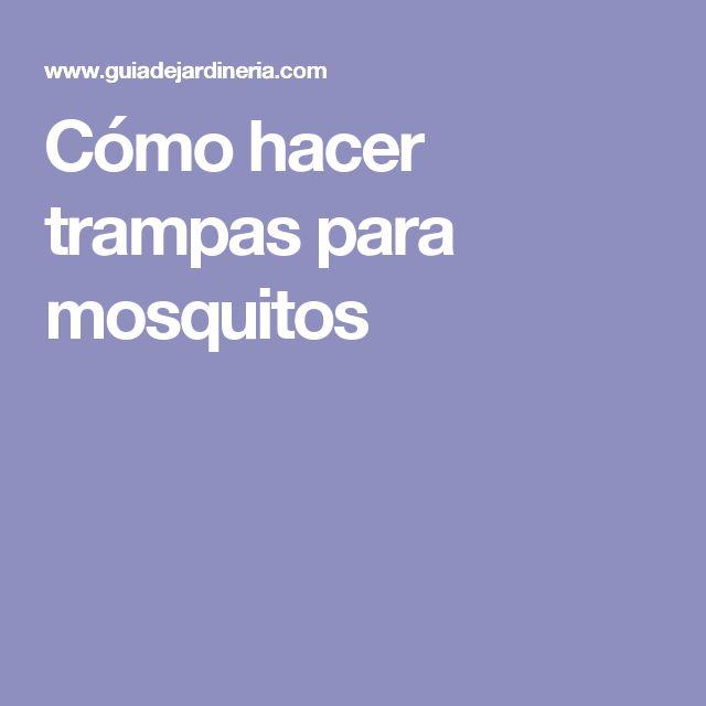 Cómo hacer trampas para mosquitos
