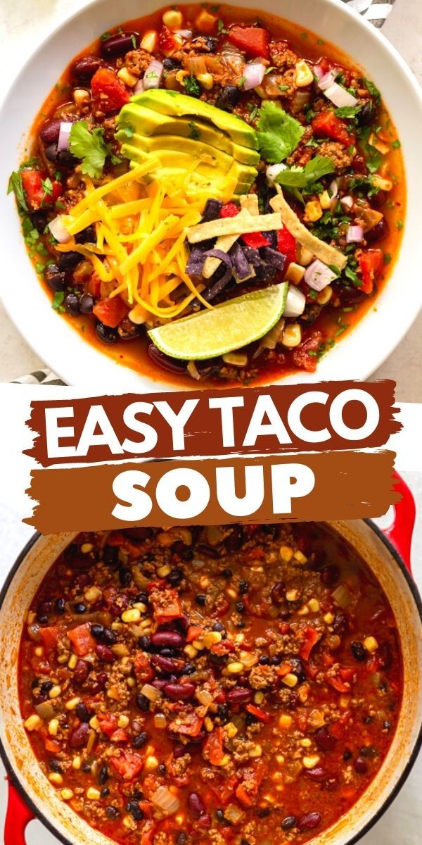Easy Taco Soup Recipe In 2020 Taco Soup Recipe Taco Soup Recipe Easy Taco Soup