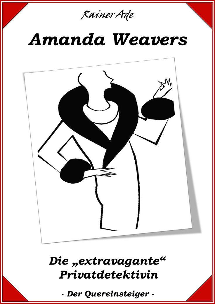 Kommissar X hat Konkurrenz bekommen. Weibliche Konkurrenz. Amanda Weavers Die Privatdetektivin Amanda Weavers ist für alle Fälle zu haben. Ob Entführung, Raub, Versicherungsbetrug oder andere Verbrechen, Amanda Weavers die attraktive und lebenslustige Detektivin löst ihre Fälle auf recht unkonventionelle Art und Weise. Gehen Sie gemeinsam mit unserer Detektivin auf Verbrecherjagd.