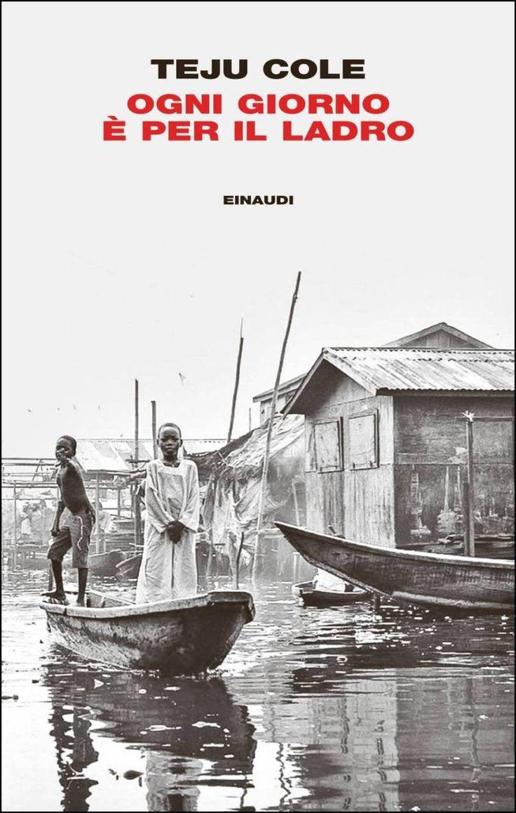 Ogni giorno è per il ladro - La fatica di vivere a Lagos