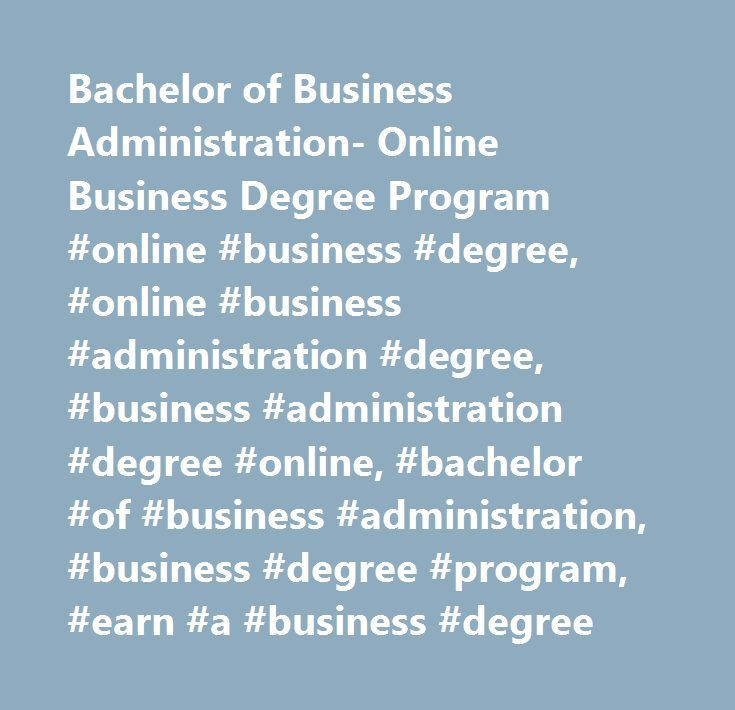 Bachelor of Business Administration- Online Business Degree Program #online #business #degree, #online #business #administration #degree, #business #administration #degree #online, #bachelor #of #business #administration, #business #degree #program, #earn #a #business #degree http://kentucky.nef2.com/bachelor-of-business-administration-online-business-degree-program-online-business-degree-online-business-administration-degree-business-administration-degree-online-bachelor-of-busi/  #…