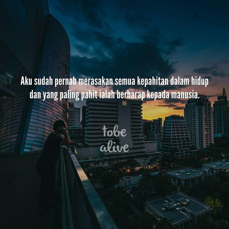 """""""Aku sudah pernah merasakan semua kepahitan dalam hidup dan yang paling pahit ialah berharap kepada manusia."""" Ali bin Abi Thalib . . Tag like dan comment. Kirim (DM /Like) kata-kata buatanmu ya. #katakata #quotes #quotesoftheday #pathdaily #pathindonesia #yangterdalam #pecahankaca #catatanfilm #melodydalampuisi #sajak #puisi #sastra #kutipan"""