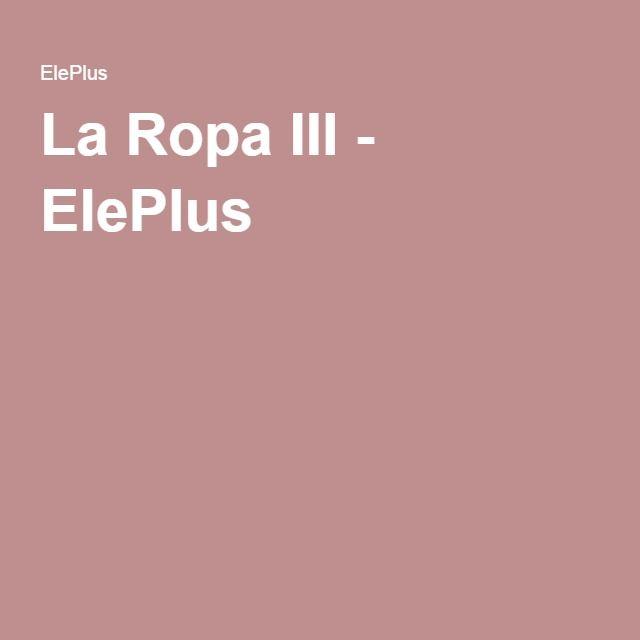 La Ropa III - ElePlus