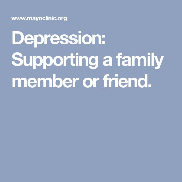 Depression: Supporting a family member or friend.
