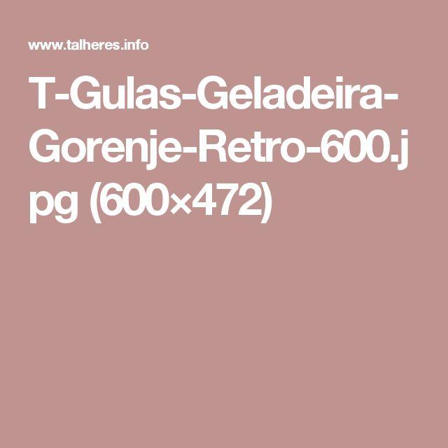 T-Gulas-Geladeira-Gorenje-Retro-600.jpg (600×472)