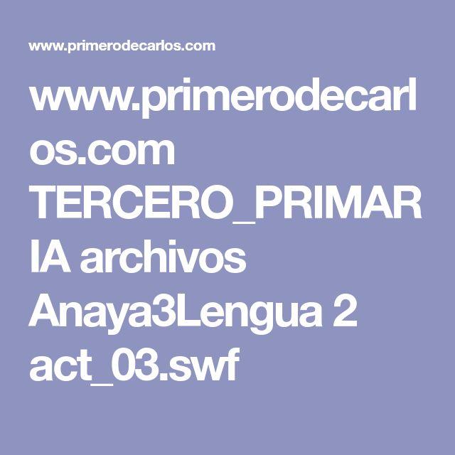 www.primerodecarlos.com TERCERO_PRIMARIA archivos Anaya3Lengua 2 act_03.swf