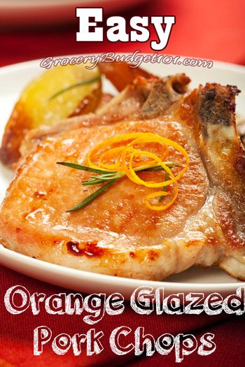 Orange Glazed Pork Chops As A Wonderful Alternative To Chicken Or The Nearly Unaffordable Beef
