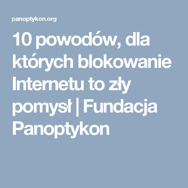 10 powodów, dla których blokowanie Internetu to zły pomysł | Fundacja Panoptykon