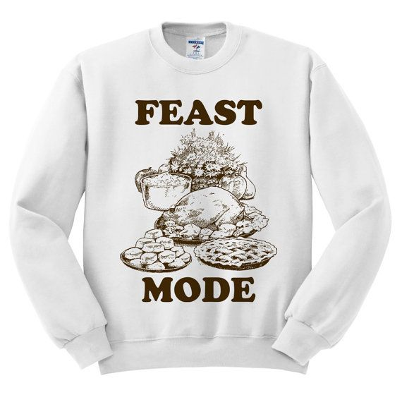 White Crewneck Feast Mode Thanksgiving by TeesAndTankYouShop