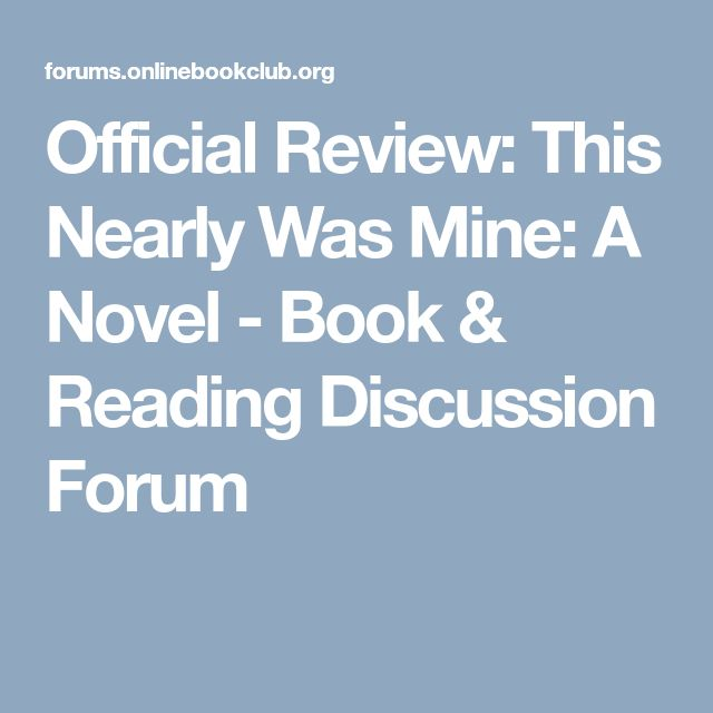 Official Review: This Nearly Was Mine: A Novel - Book & Reading Discussion Forum