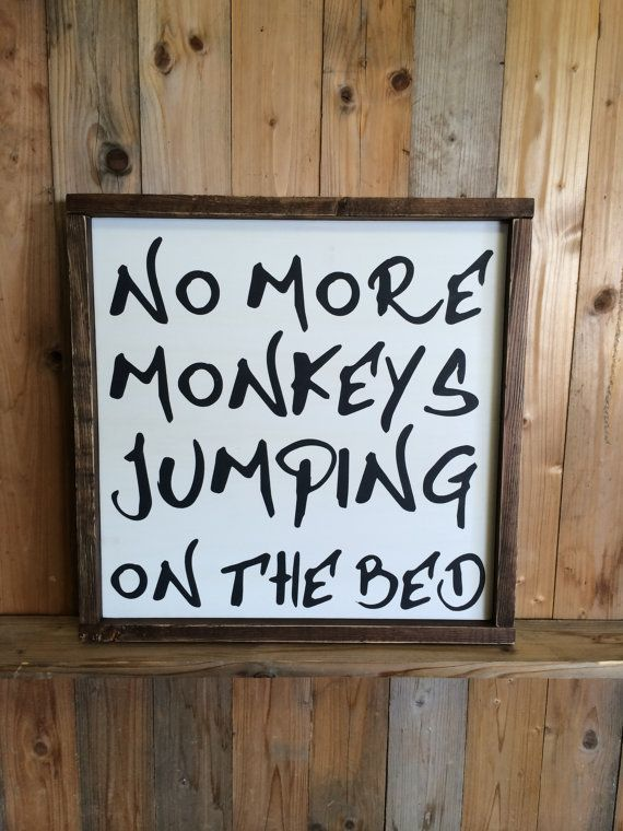How fun is this No More Monkeys Jumping on the Bed sign?!? Remember this book from when you were little? This sign will look great in your kids room or in your babys nursery! Sign measures 17.5 x 17.5. Sign comes ready to hang. Each item is made to order. Please allow 2-3 weeks for