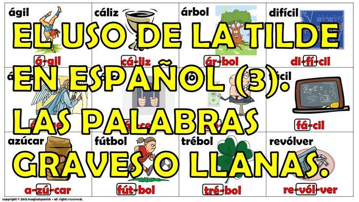 El uso de la tilde en español (3). Las palabras Graves o LLanas.