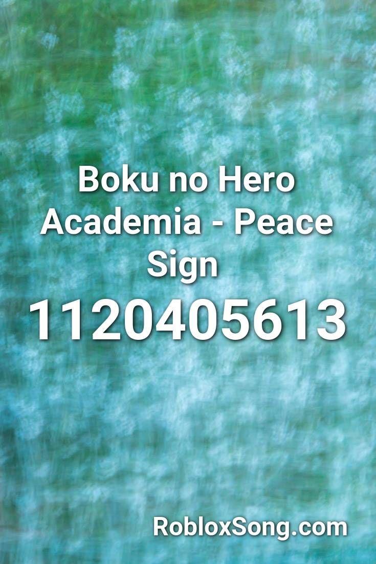 Boku No Hero Academia Peace Sign Roblox Id Roblox Music Codes In 2021 Boku No Hero Academia Roblox Peace