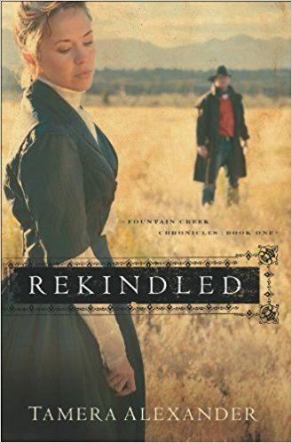 """Rekindled (Fountain Creek Chronicles Book #1) by Tamera Alexander. 2006 Library Journal Starred Review 2007 Double RITA finalist for Best First Book and Best Inspirational Romance 2007 Golden Quill Contest Finalist Named Library Journal's """"Top 5 Picks for Christian Fiction 2006"""" Nominee for Romantic Time's """"Reviewer's Choice"""" Award 2006 for Best Inspirational  A wonderful story. She weaves such fine plots and creates utterly believable characters,"""