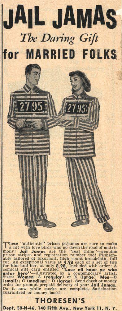 """anuncio: """"El atrevido regalo para la gente casada"""" pijamas ropa de prisión :)"""