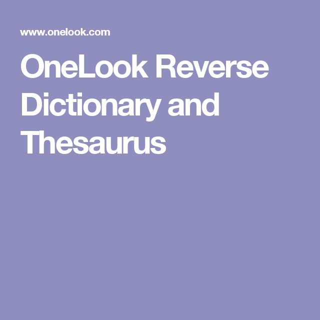 OneLook Reverse Dictionary and Thesaurus