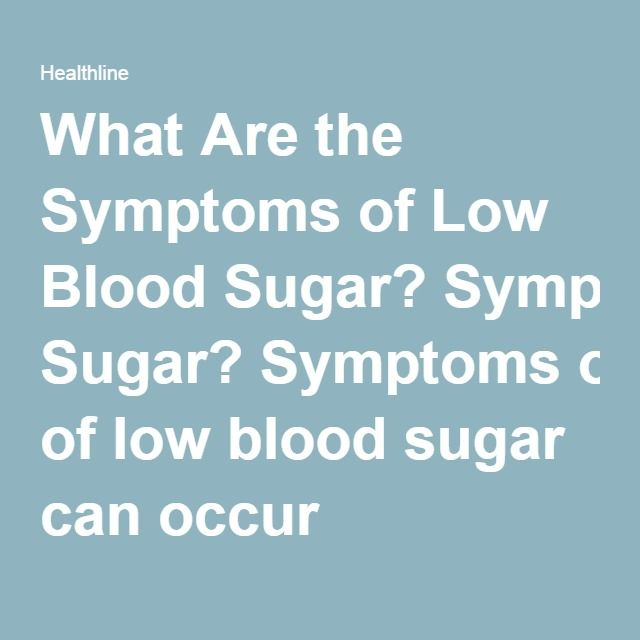 What Are the Symptoms of Low Blood Sugar? Symptoms of low blood sugar can occur suddenly. They include:  blurry vision rapid heartbeat sudden mood changes sudden nervousness unexplained fatigue pale skin headache hunger shaking sweating difficulty sleeping skin tingling trouble thinking clearly or concentrating loss of consciousness