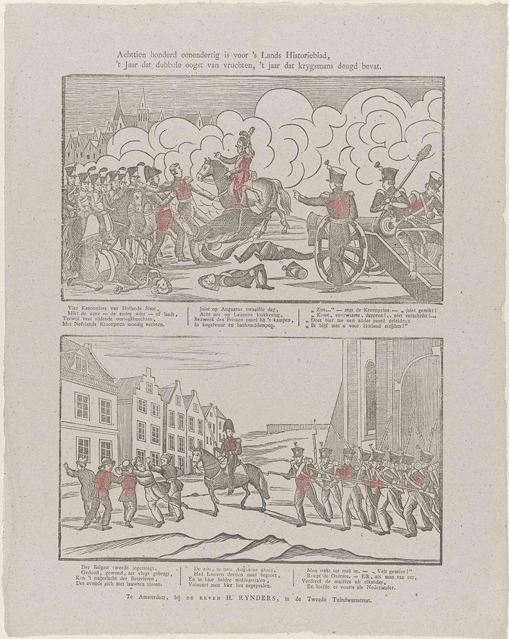 Erve H. Rynders | Achttien honderd eenendertig is voor 's lands historieblad / 't Jaar dat dubbele oogst van vruchten / 't jaar dat krygsmans deugd bevat, Erve H. Rynders, Anonymous, 1831 - 1854 | Blad met 2 voorstellingen van de Slag bij Leuven in 1831. Onder elke voorstelling een vers in drie kolommen.