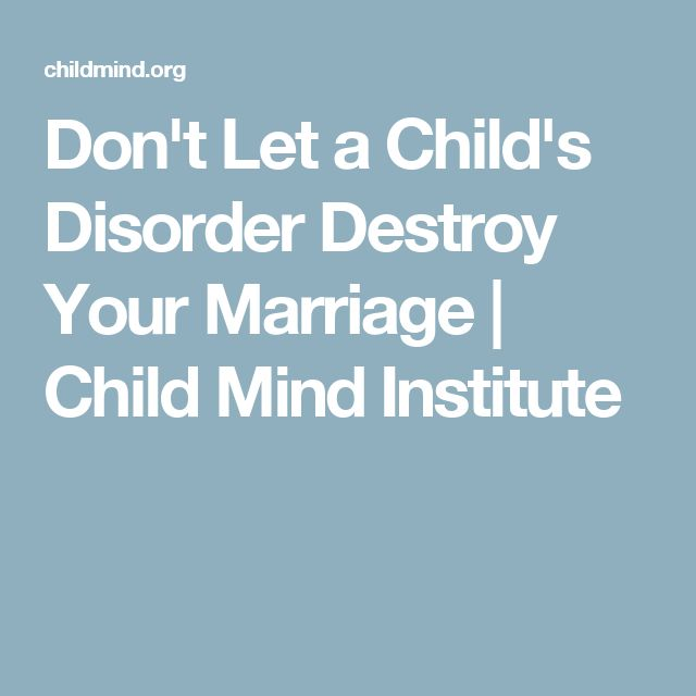 Don't Let a Child's Disorder Destroy Your Marriage | Child Mind Institute