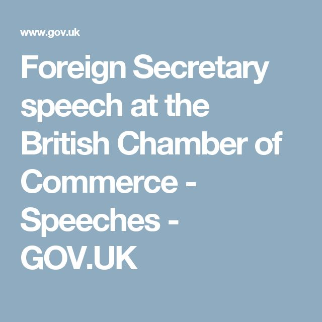 Foreign Secretary speech at the British Chamber of Commerce - Speeches - GOV.UK
