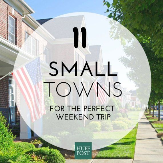 11 Of America's Best Small Towns, Perfect For A Long Weekend Trip