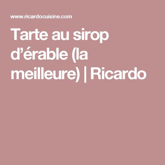 Tarte au sirop d'érable (la meilleure) | Ricardo