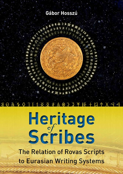 Gábor Hosszú: Heritage of Scribes  / The Relation of Rovas Scripts to Eurasian Writing Systems
