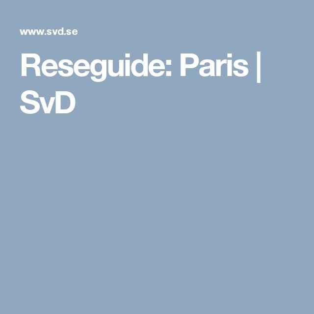 Reseguide: Paris | SvD