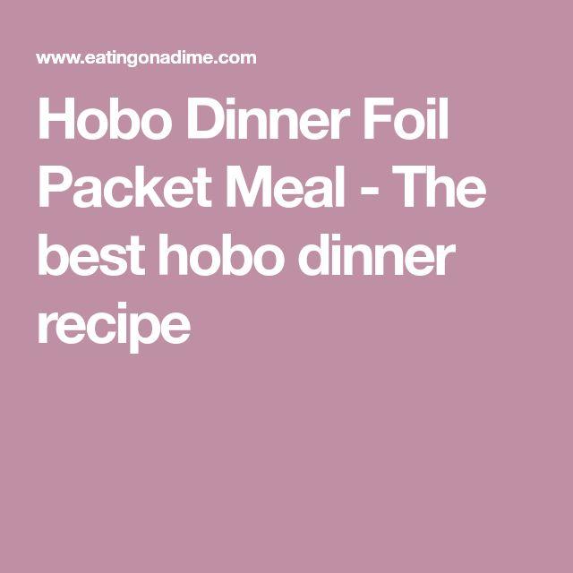 Hobo Dinner Foil Packet Meal - The best hobo dinner recipe
