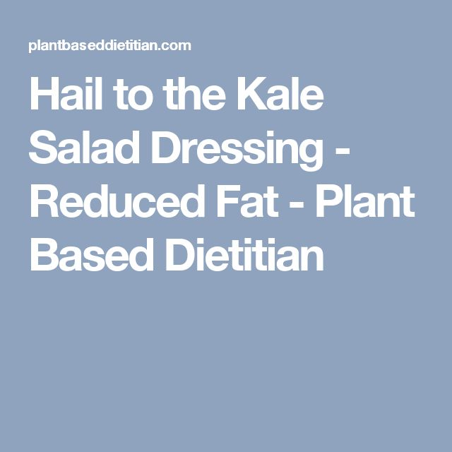 Hail to the Kale Salad Dressing - Reduced Fat - Plant Based Dietitian