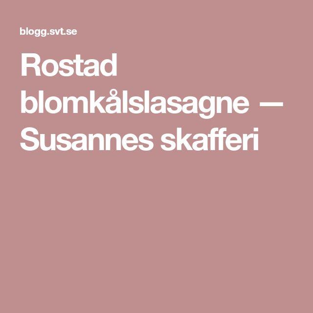 Rostad blomkålslasagne — Susannes skafferi