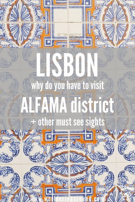 Why do you have to visit one of the Lisbon's must sees - historic Alfama district? What to not to miss from sightseeing in Lisbon when travelling in Portugal? Check out!
