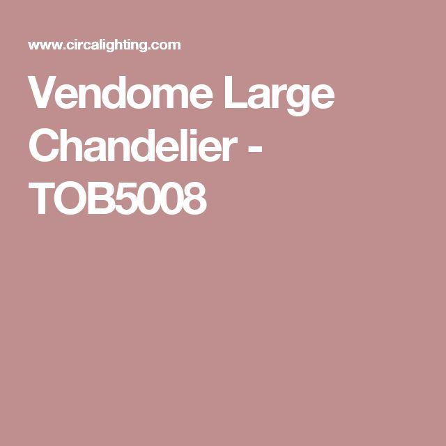 Vendome Large Chandelier - TOB5008