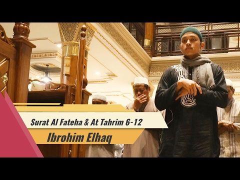 Ibrohim El Haq - Surat Al Fateha & At Tahrim 6-12 - YouTube