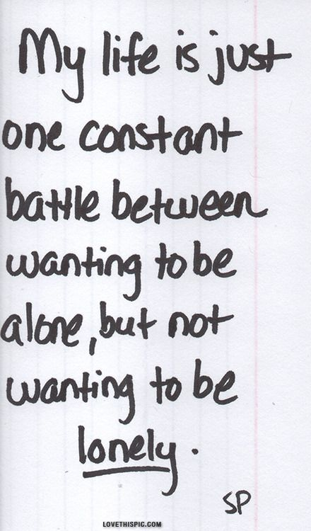 one constant battle life quotes quotes quote lonely life quote alone so true