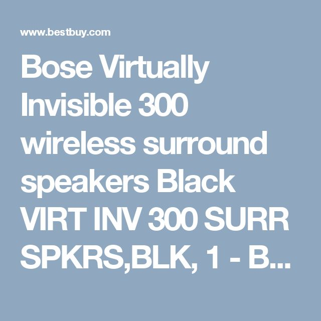 Bose Virtually Invisible 300 wireless surround speakers Black VIRT INV 300 SURR SPKRS,BLK, 1 - Best Buy